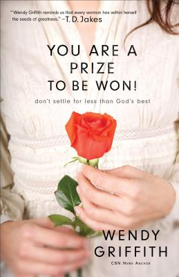 Image for You Are a Prize to be Won: Don't Settle for Less Than God's Best