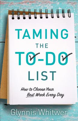 Image for Taming the To-Do List: How to Choose Your Best Work Every Day