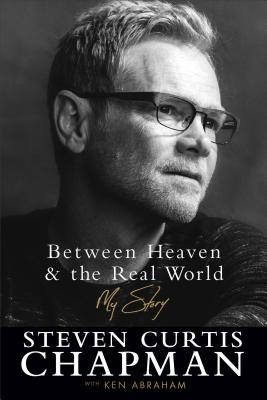 Image for Between Heaven and the Real World: My Story