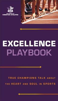 Image for Excellence Playbook: True Champions Talk about the Heart and Soul in Sports