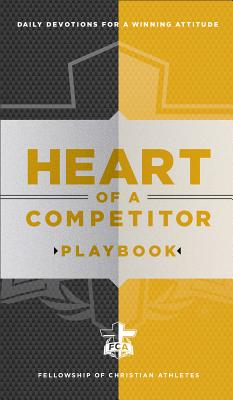 Image for Heart of a Competitor Playbook: Daily Devotions for a Winning Attitude