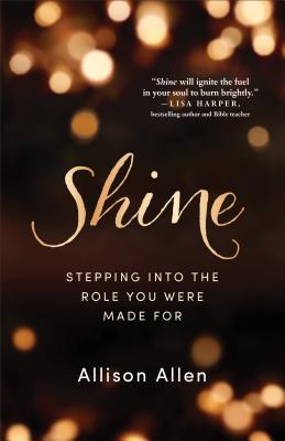 Image for Shine: Stepping into the Role You Were Made For