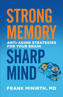 "Image for ""Strong Memory, Sharp Mind: Anti-Aging Strategies for Your Brain"""