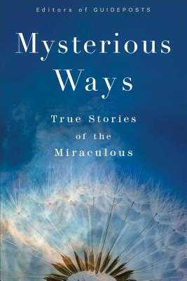 Image for Mysterious Ways: True Stories of The Miraculous