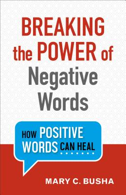 Image for Breaking the Power of Negative Words