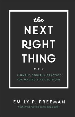 Image for Next Right Thing: A Simple, Soulful Practice for Making Life Decisions