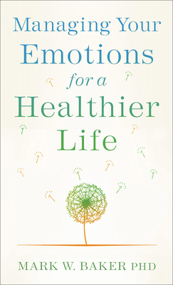 Image for Managing Your Emotions for a Healthier Life