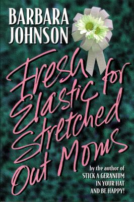 Image for Fresh Elastic for Stretched-Out Moms