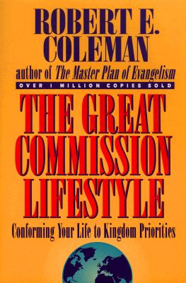 Image for The Great Commission Lifestyle: Conforming Your Life to Kingdom Priorities