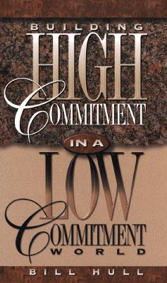 Image for Building High Commitment in a Low-Commitment World
