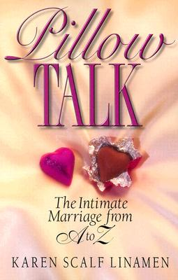 Image for Pillow Talk: The Intimate Marriage from A to Z