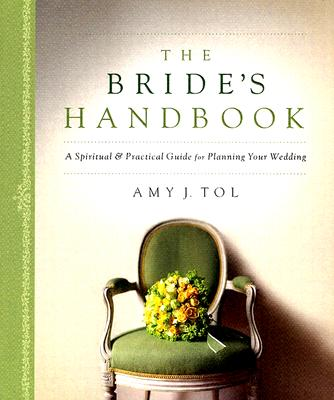Image for Bride's Handbook, The: A Spiritual & Practical Guide for Planning Your Wedding