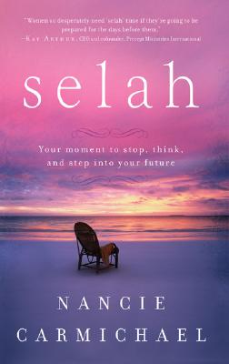 Image for Selah: Your Moment to Stop, Think, and Step into Your Future