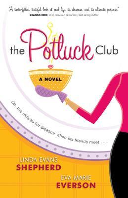The Potluck Club (The Potluck Club, Book 1), Shepherd, Linda Evans; Everson, Eva Marie
