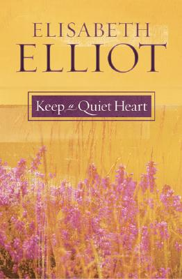 Keep a Quiet Heart, Elliot, Elisabeth