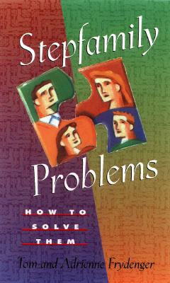 Image for Stepfamily Problems: How to Solve Them