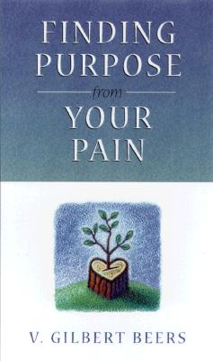 Image for Finding Purpose in Your Pain