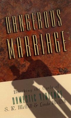 Image for Dangerous Marriage: Breaking the Cycle of Domestic Violence