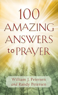 Image for 100 Amazing Answers to Prayer