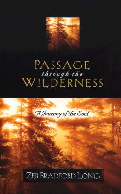 Image for Passage Through the Wilderness: A Journey of the Soul