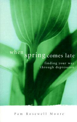 Image for When Spring Comes Late: Finding Your Way Through Depression
