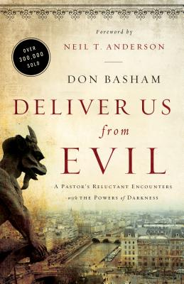 Image for Deliver Us from Evil: A Pastor's Reluctant Encounters with the Powers of Darkness