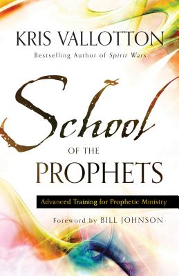 Image for School of the Prophets: Advanced Training for Prophetic Ministry