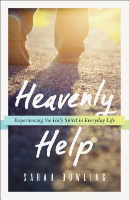 Image for Heavenly Help: Experiencing the Holy Spirit in Everyday Life