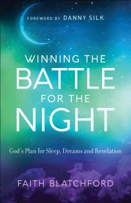 Image for Winning the Battle for the Night: God's Plan for Sleep, Dreams and Revelation