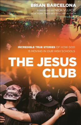Image for ***The Jesus Club: Incredible True Stories of How God Is Moving in Our High Schools