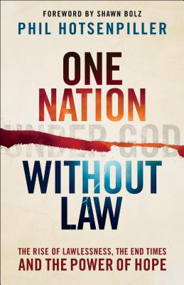 Image for One Nation without Law: The Rise of Lawlessness, the End Times and the Power of Hope
