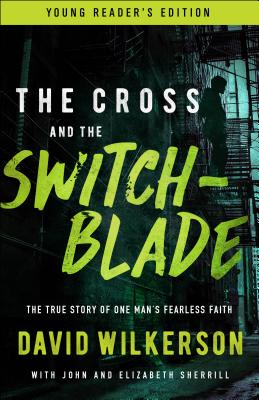 Image for The Cross and the Switchblade: The True Story of One Man's Fearless Faith