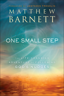 Image for One Small Step: The Life-Changing Adventure of Following God's Nudges