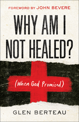 Image for Why Am I Not Healed?: (When God Promised)