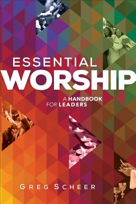 Image for Essential Worship: A Handbook for Leaders