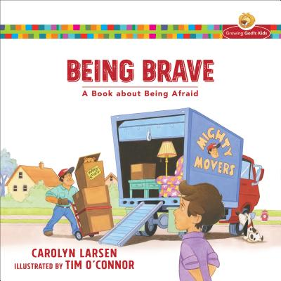 Image for Being Brave: A Book about Being Afraid (Growing God's Kids)