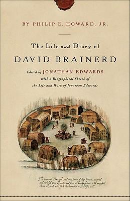 The Life and Diary of David Brainerd, David Brainerd