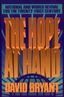 Image for ***The Hope at Hand: National and World Revival for the Twenty-First Century