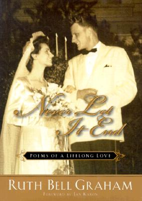 Image for Never Let It End: Poems of a Lifelong Love