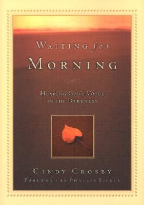 Image for Waiting for Morning: Hearing God's Voice in the Darkness