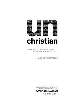 Image for UNCHRISTIAN  What a New Generation Really Thinks about Christianity... and Why It Matters