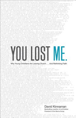 Image for You Lost Me: Why Young Christians Are Leaving Church . . . and Rethinking Faith