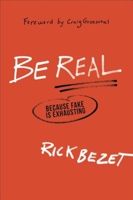 Image for Be Real: Because Fake Is Exhausting