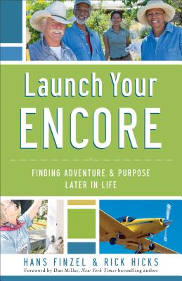 Image for Launch Your Encore: Finding Adventure and Purpose Later in Life