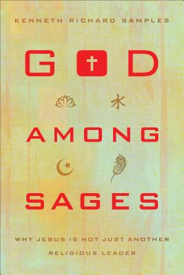 Image for God among Sages: Why Jesus Is Not Just Another Religious Leader