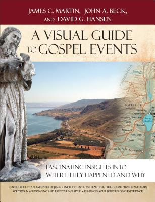 Image for A Visual Guide to Gospel Events: Fascinating Insights into Where They Happened and Why