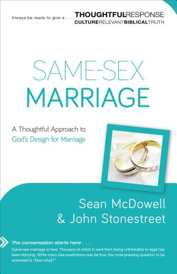 Image for Same-Sex Marriage: A Thoughtful Approach to God's Design for Marriage (A Thoughtful Response Series)