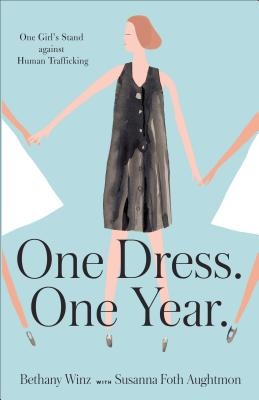 Image for One Dress. One Year.: One Girl's Stand against Human Trafficking