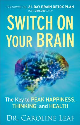 Image for Switch On Your Brain: The Key to Peak Happiness, Thinking, and Health