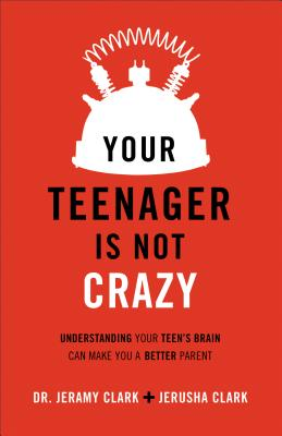 Image for Your Teenager Is Not Crazy